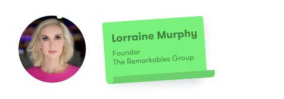 Lorraine Murphy - Founder of The Remarkables Group