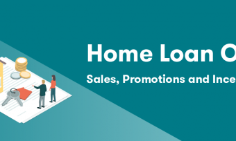 Updated: Home Loan Sales, Promotions And Incentives - July 2018